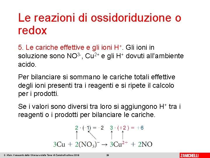 Le reazioni di ossidoriduzione o redox 5. Le cariche effettive e gli ioni H+.