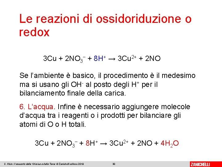 Le reazioni di ossidoriduzione o redox 3 Cu + 2 NO 3− + 8