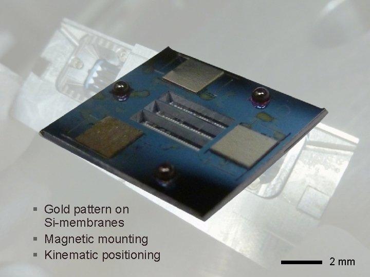 SHARP 2013 EUVL Symposium, Toyama, Japan 5 Zoneplates § Gold pattern on Si-membranes §