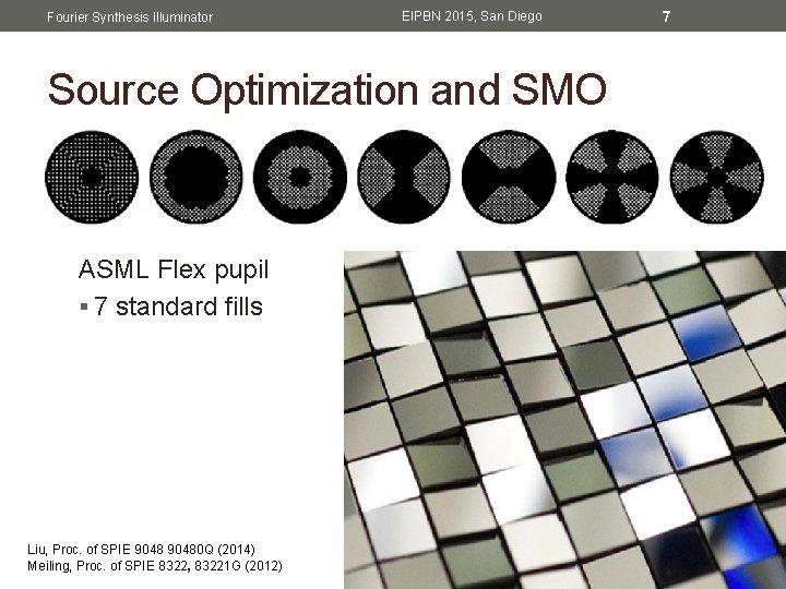 Fourier Synthesis Illuminator EIPBN 2015, San Diego Source Optimization and SMO ASML Flex pupil