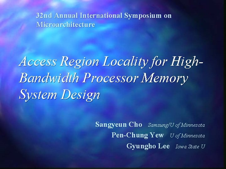 32 nd Annual International Symposium on Microarchitecture Access Region Locality for High. Bandwidth Processor