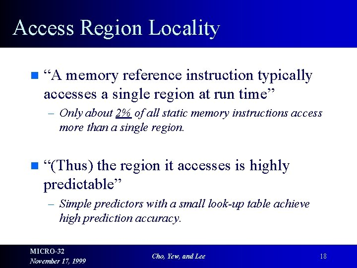 """Access Region Locality n """"A memory reference instruction typically accesses a single region at"""