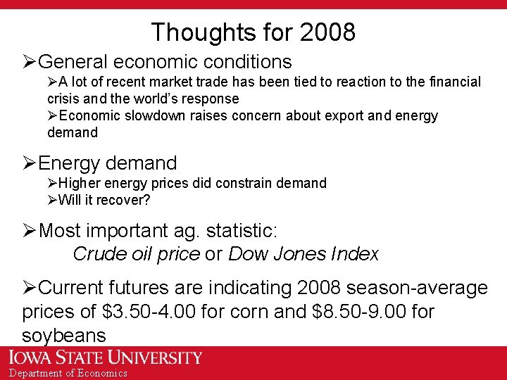 Thoughts for 2008 ØGeneral economic conditions ØA lot of recent market trade has been