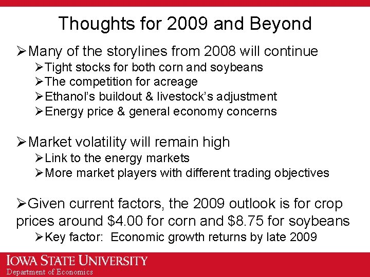 Thoughts for 2009 and Beyond ØMany of the storylines from 2008 will continue ØTight