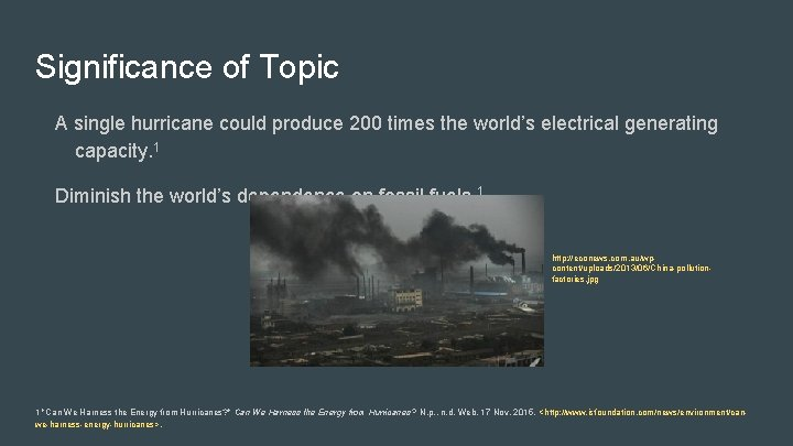 Significance of Topic A single hurricane could produce 200 times the world's electrical generating