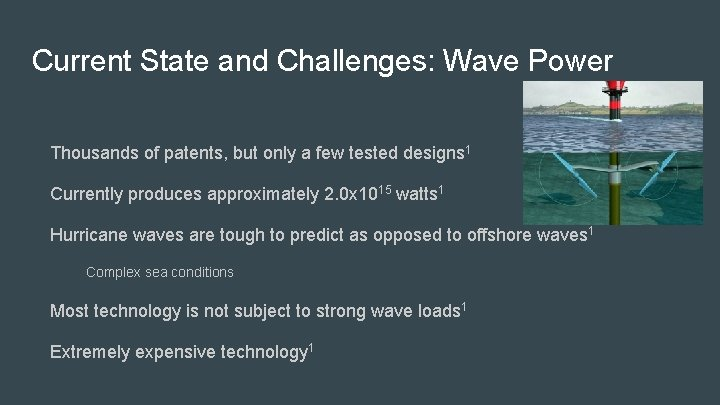 Current State and Challenges: Wave Power Thousands of patents, but only a few tested