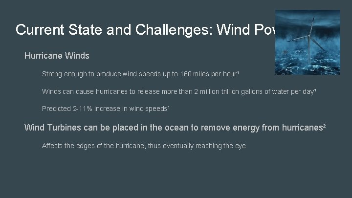 Current State and Challenges: Wind Power Hurricane Winds Strong enough to produce wind speeds