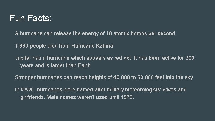 Fun Facts: A hurricane can release the energy of 10 atomic bombs per second