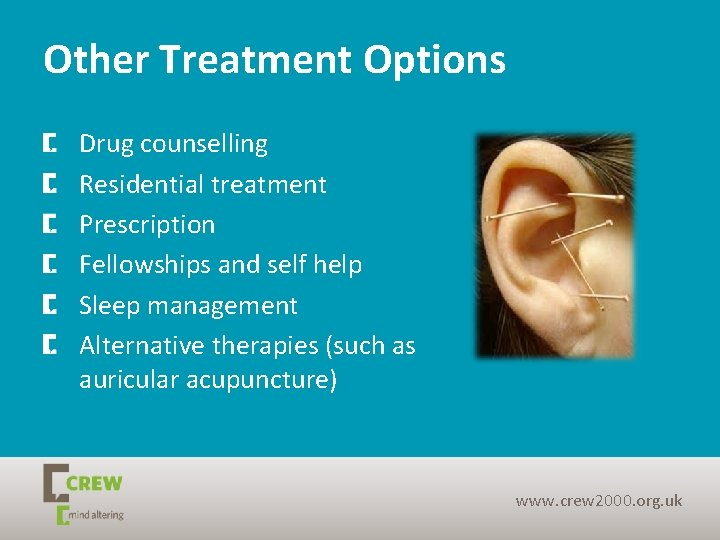 Other Treatment Options Drug counselling Residential treatment Prescription Fellowships and self help Sleep management