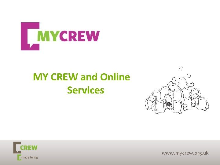 MY CREW and Online Services www. mycrew. org. uk