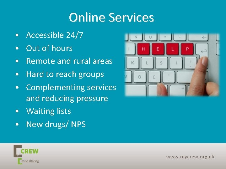 Online Services • • • Accessible 24/7 Out of hours Remote and rural areas