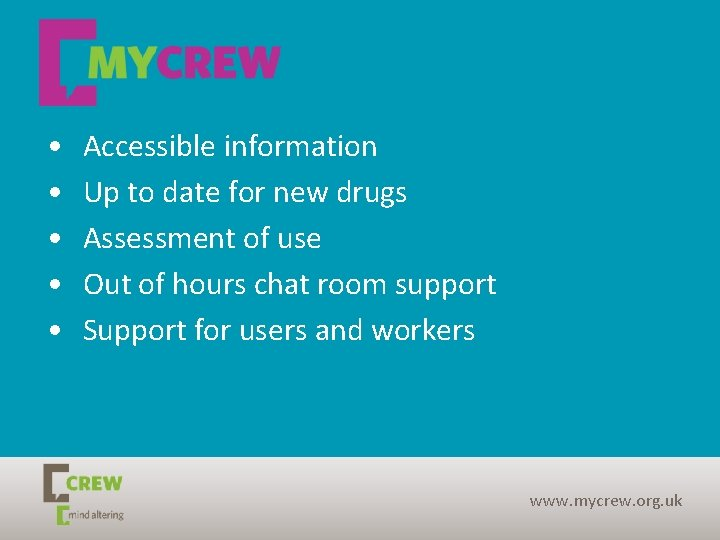 • • • Accessible information Up to date for new drugs Assessment of