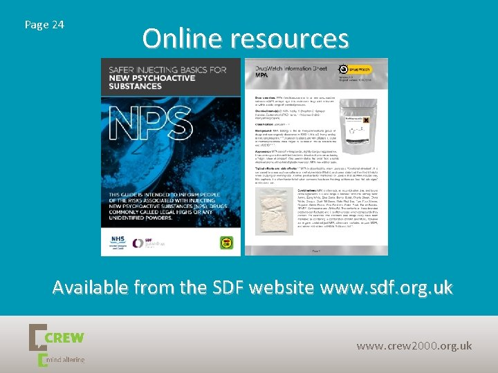Page 24 Online resources Available from the SDF website www. sdf. org. uk www.
