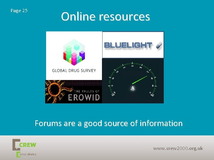 Page 25 Online resources Forums are a good source of information www. crew 2000.