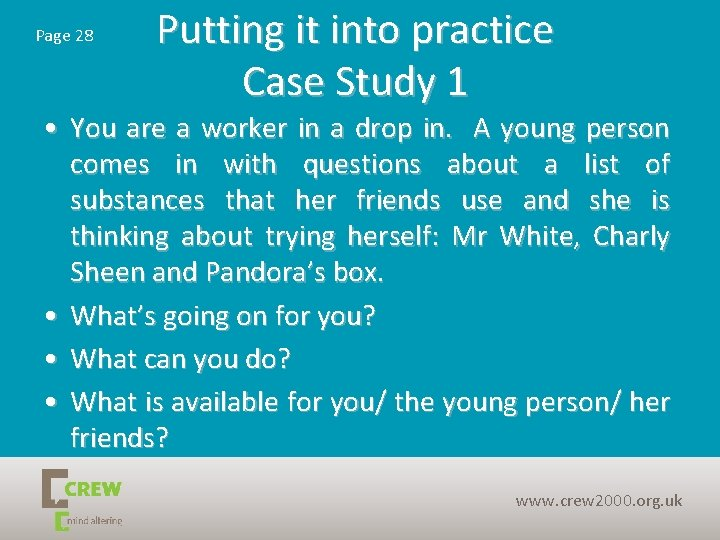 Page 28 Putting it into practice Case Study 1 • You are a worker