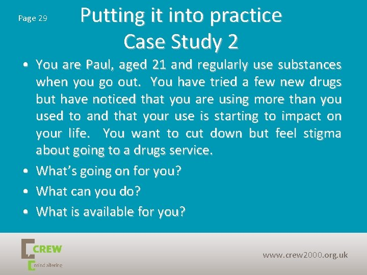 Page 29 Putting it into practice Case Study 2 • You are Paul, aged