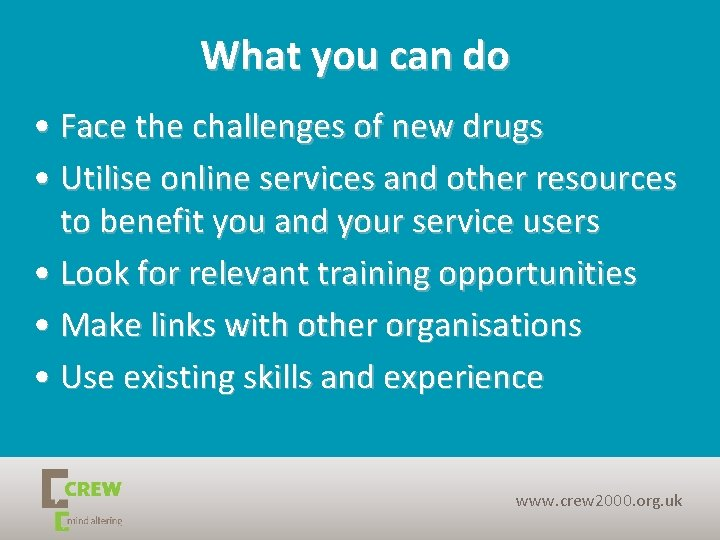 What you can do • Face the challenges of new drugs • Utilise online