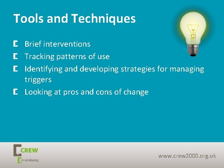 Tools and Techniques Brief interventions Tracking patterns of use Identifying and developing strategies for