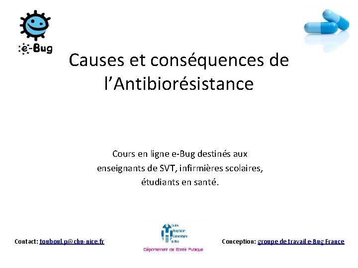 Causes et conséquences de l'Antibiorésistance Cours en ligne e-Bug destinés aux enseignants de SVT,