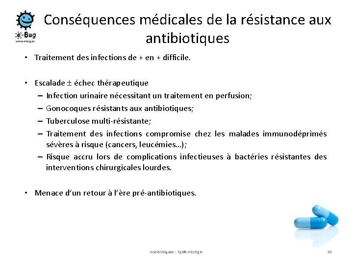 Conséquences médicales de la résistance aux antibiotiques • Traitement des infections de + en
