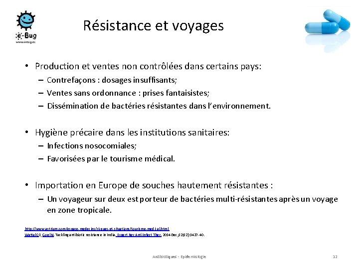 Résistance et voyages • Production et ventes non contrôlées dans certains pays: – Contrefaçons