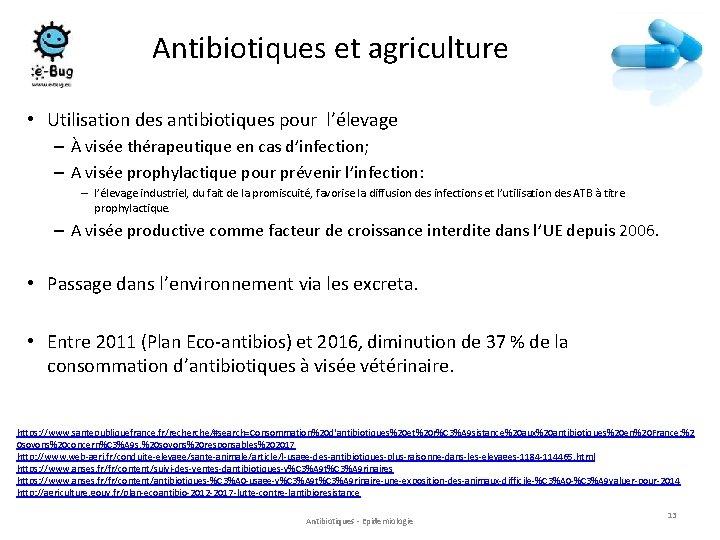 Antibiotiques et agriculture • Utilisation des antibiotiques pour l'élevage – À visée thérapeutique en