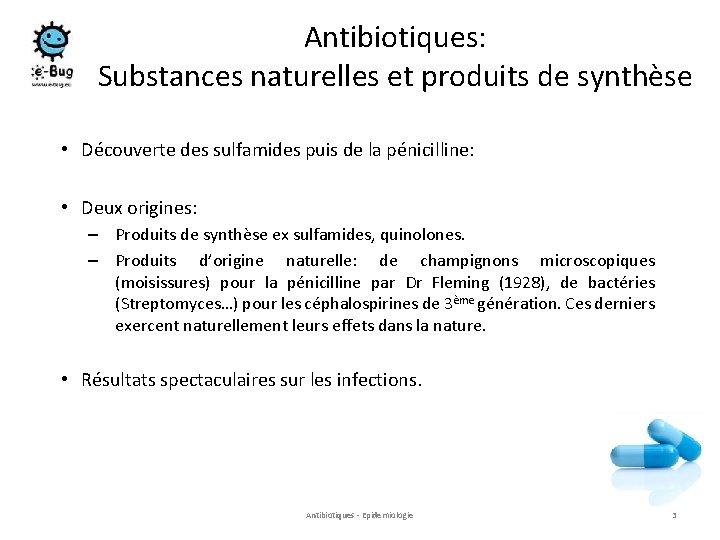 Antibiotiques: Substances naturelles et produits de synthèse • Découverte des sulfamides puis de la