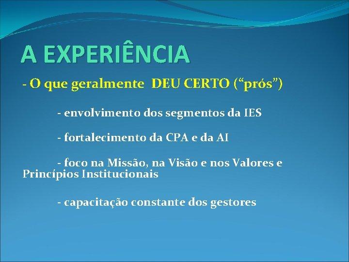 """A EXPERIÊNCIA - O que geralmente DEU CERTO (""""prós"""") - envolvimento dos segmentos da"""