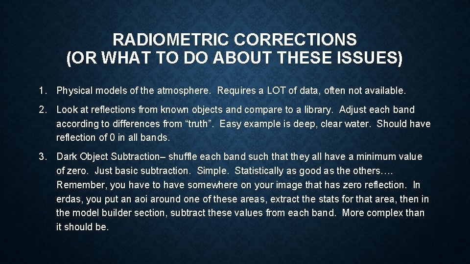 RADIOMETRIC CORRECTIONS (OR WHAT TO DO ABOUT THESE ISSUES) 1. Physical models of the