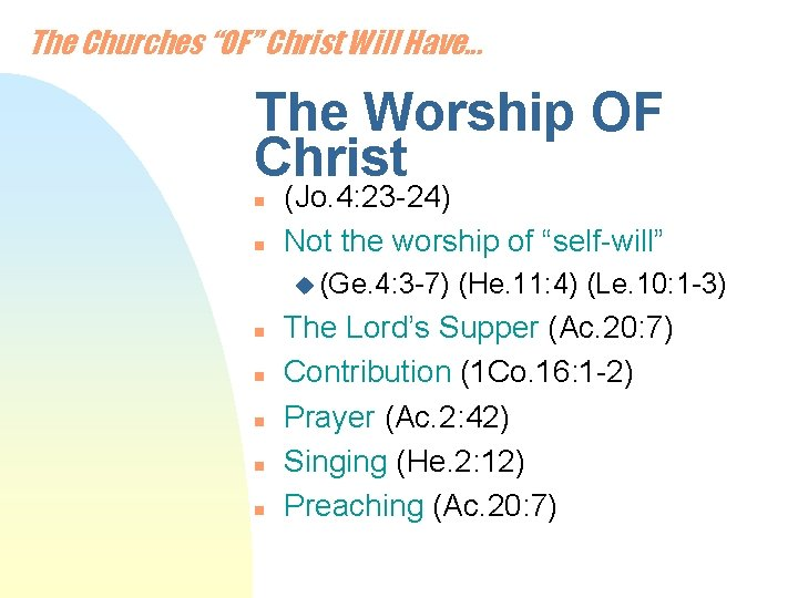 """The Churches """"OF"""" Christ Will Have. . . The Worship OF Christ n n"""