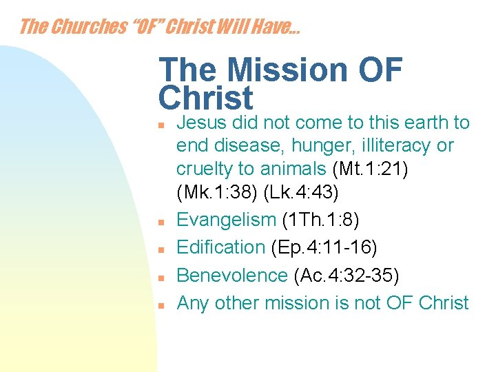 """The Churches """"OF"""" Christ Will Have. . . The Mission OF Christ n n"""