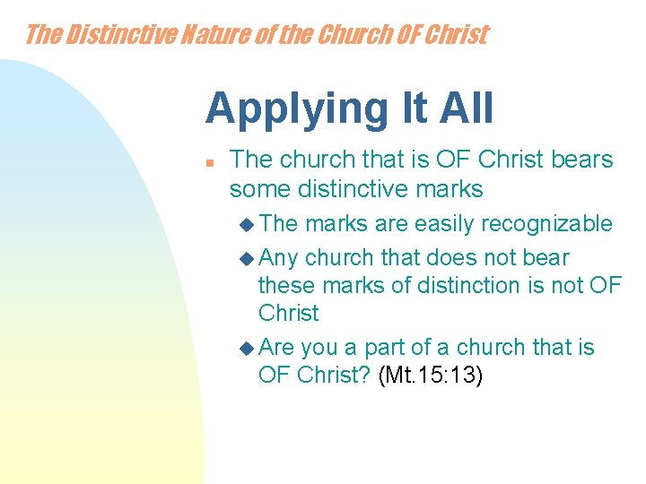 The Distinctive Nature of the Church OF Christ Applying It All n The church