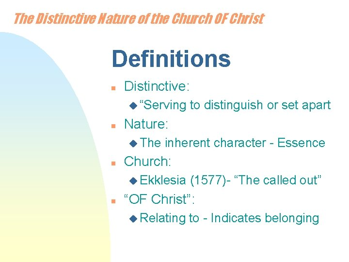 """The Distinctive Nature of the Church OF Christ Definitions n Distinctive: u """"Serving n"""
