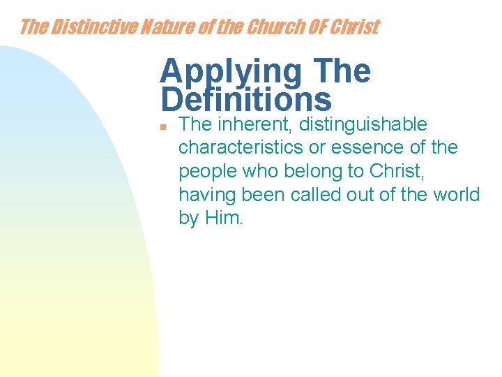 The Distinctive Nature of the Church OF Christ Applying The Definitions n The inherent,