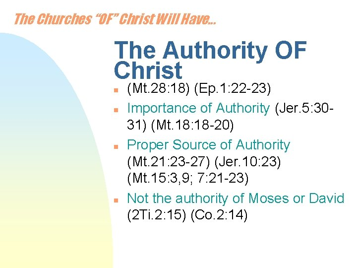 """The Churches """"OF"""" Christ Will Have. . . The Authority OF Christ n n"""