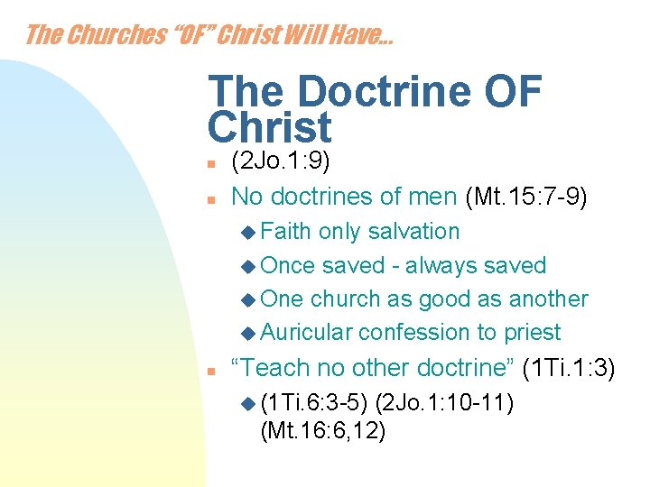 """The Churches """"OF"""" Christ Will Have. . . The Doctrine OF Christ n n"""