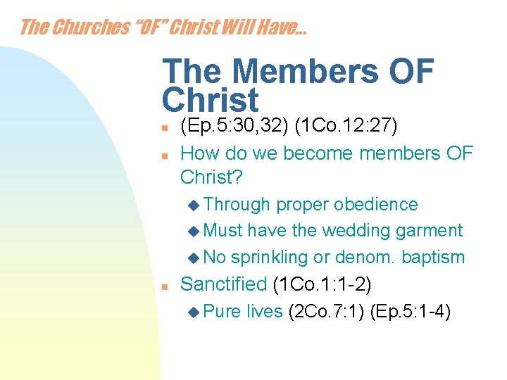 """The Churches """"OF"""" Christ Will Have. . . The Members OF Christ n n"""