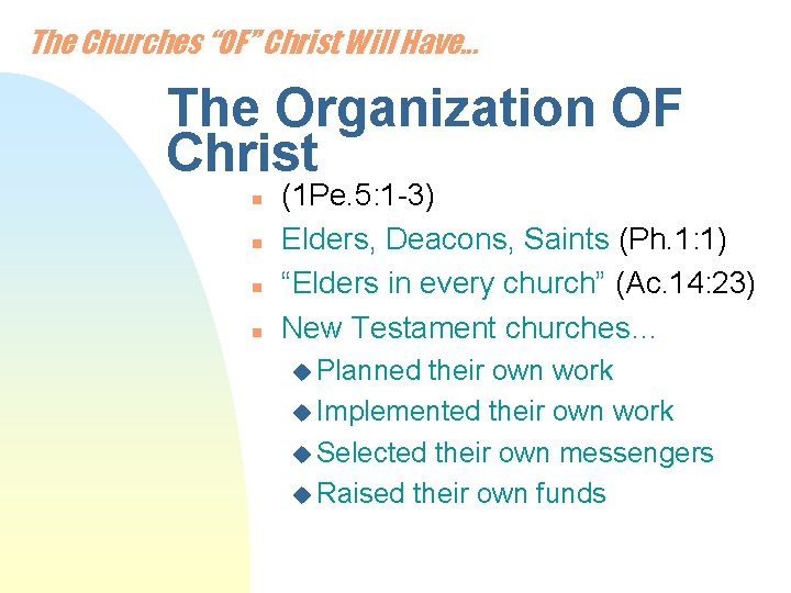 """The Churches """"OF"""" Christ Will Have. . . The Organization OF Christ n n"""