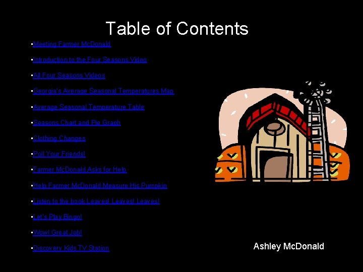 Table of Contents • Meeting Farmer Mc. Donald • Introduction to the Four Seasons