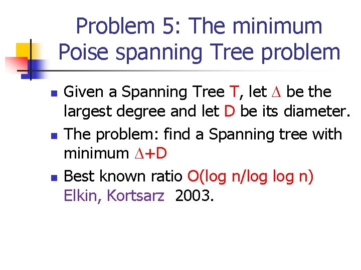 Problem 5: The minimum Poise spanning Tree problem n n n Given a Spanning