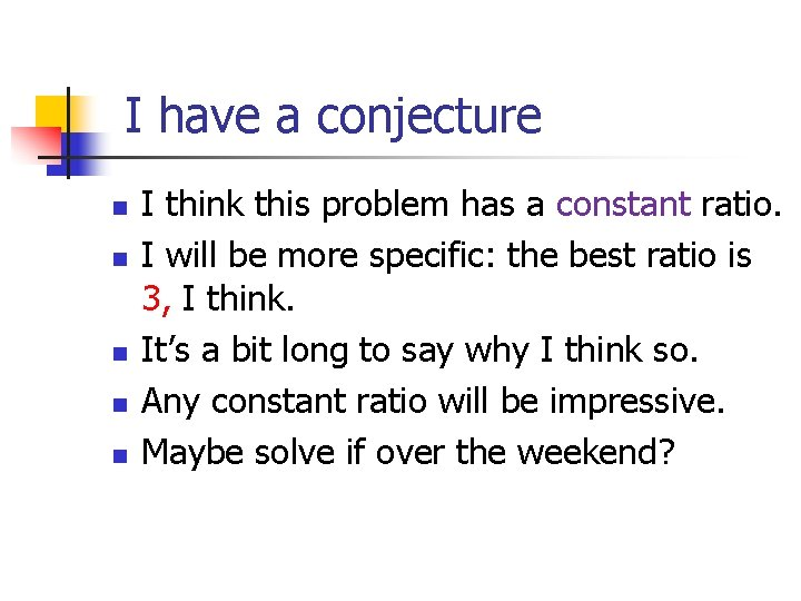 I have a conjecture n n n I think this problem has a constant
