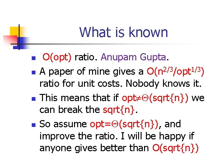 What is known n n O(opt) ratio. Anupam Gupta. A paper of mine gives