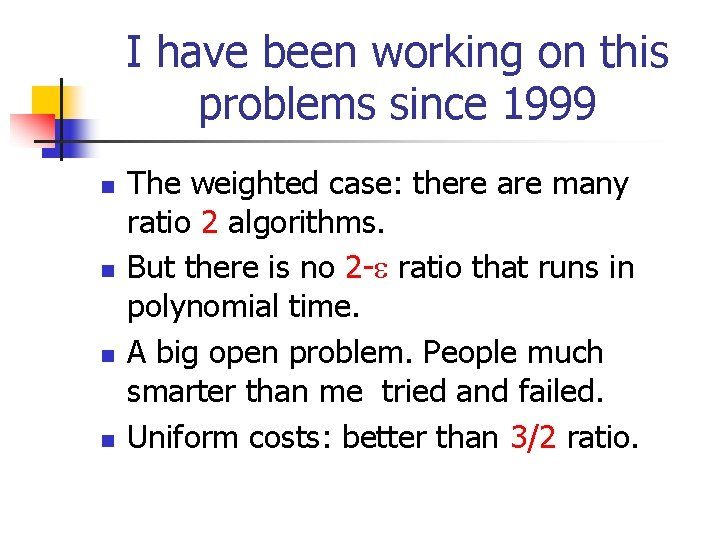 I have been working on this problems since 1999 n n The weighted case: