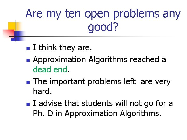 Are my ten open problems any good? n n I think they are. Approximation