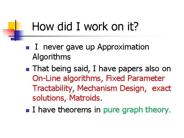 How did I work on it? n n n I never gave up Approximation