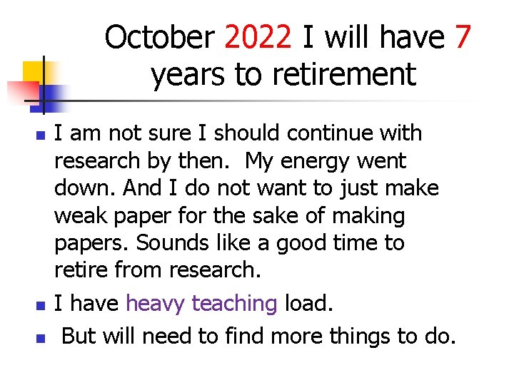 October 2022 I will have 7 years to retirement n n n I am