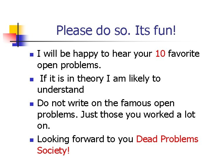 Please do so. Its fun! n n I will be happy to hear your