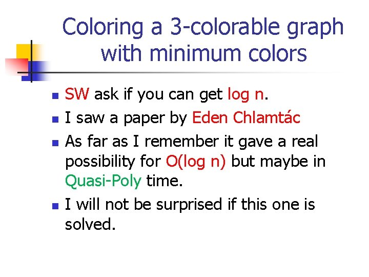 Coloring a 3 -colorable graph with minimum colors n n SW ask if you