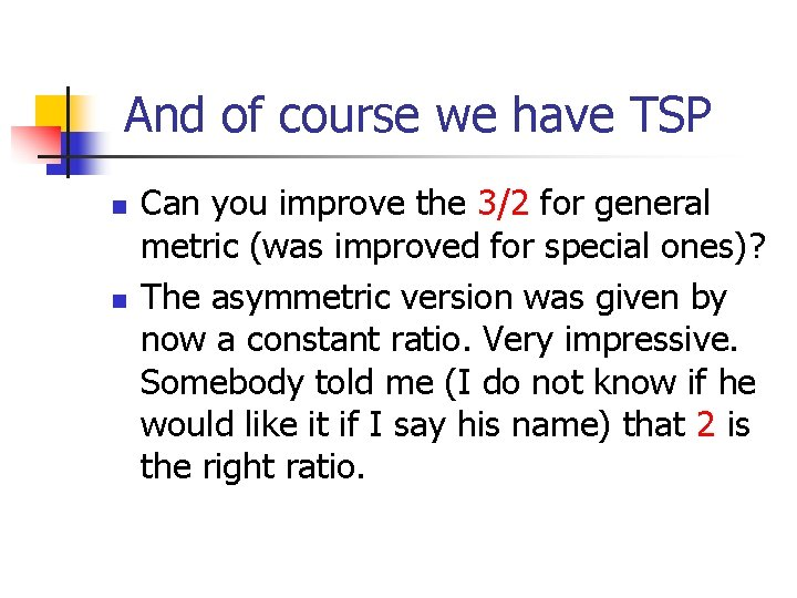 And of course we have TSP n n Can you improve the 3/2 for