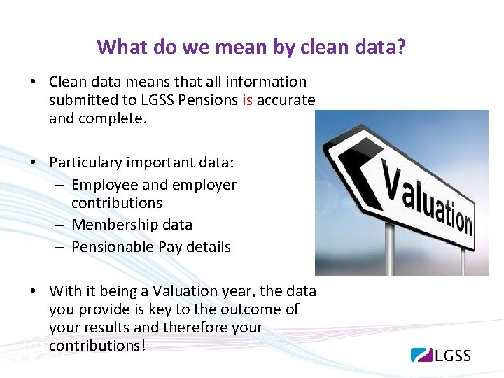 What do we mean by clean data? • Clean data means that all information